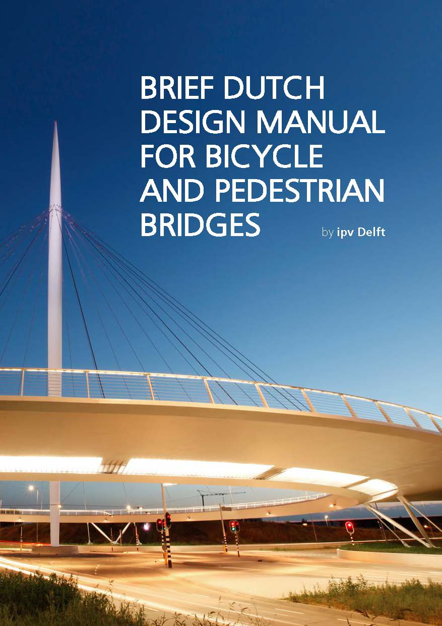 design manual for bicycle and pedestrian bridges, by ipv Delft